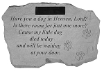 Personalized Dog Memorial Stone - Have You A Dog In Heaven..
