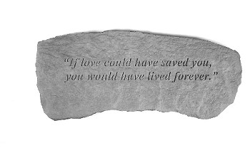 Memorial Bench - If Love Could Have Saved You..