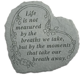 Garden Stone Heart - Life is Not Measured..